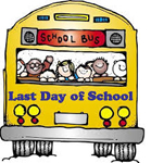 Last Day of School - Friday June 1